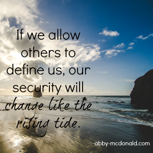 When We Let Others Define Who We Are