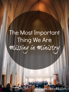 the most important thing we are missing in ministry