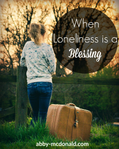 When Loneliness is a Blessing 3