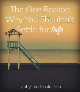 don't settle for safe 2