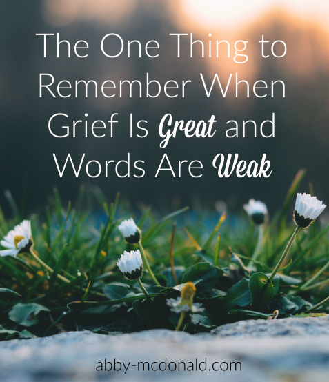 the one thing to remember when grief is great