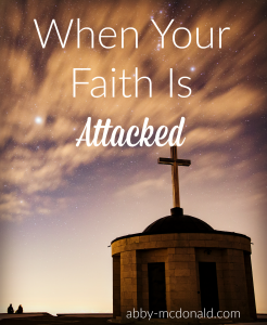 when your faith is attacked