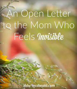 to-the-mom-who-feels-invisible